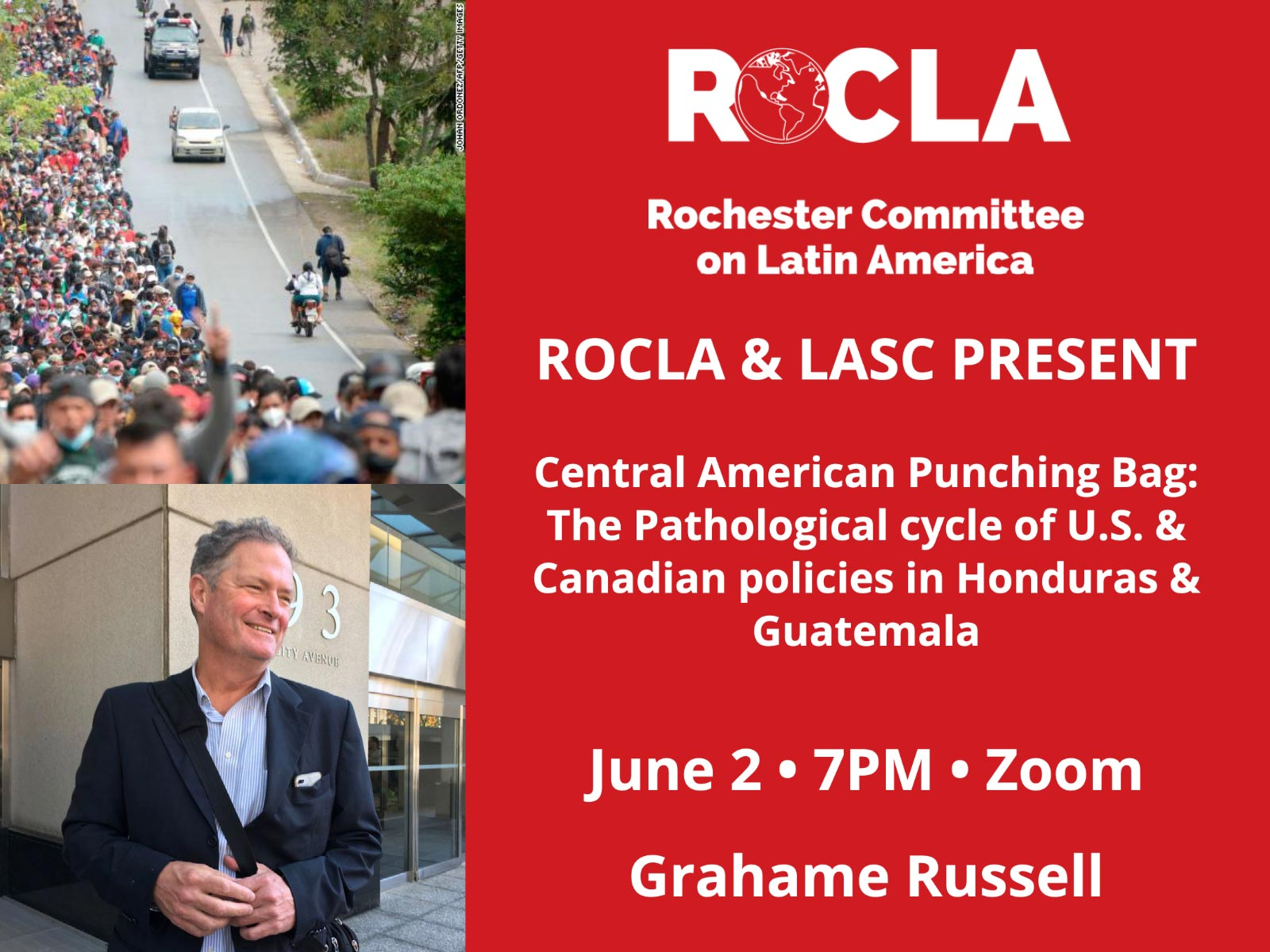 June 2 2021 - Zoom - Central American Punching Bag: The Pathological cycle of U.S. & Canadian policies in Honduras & Guatemala